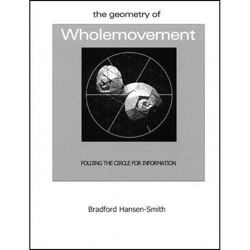 9781887229241: The Geometry of Wholemovement: folding the circle for information