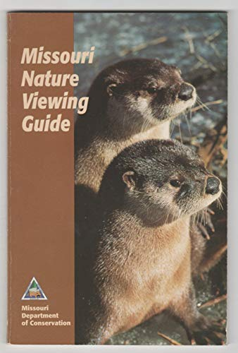 9781887247016: Missouri Nature Viewing Guide (Your Guide to 101 spectacular wildlife and nature viewing areas)