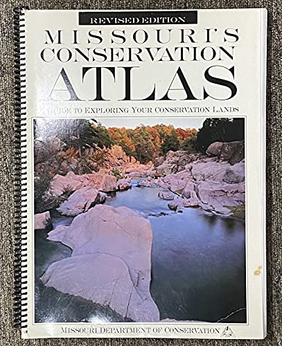9781887247146: Missouri's conservation atlas: A guide to exploring your conservation lands