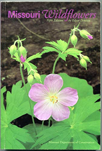 Missouri Wildflowers: A Field Guide to Wildflowers: Denison, Edgar