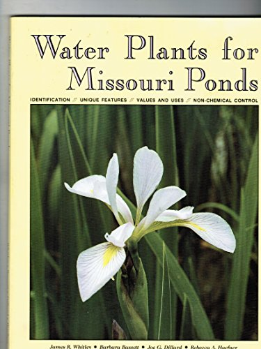 Water Plants for Missouri Ponds: Whitley, James R.;
