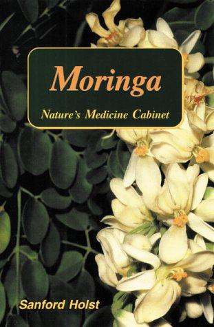 9781887263160: Moringa: Natures Medicine Cabinet