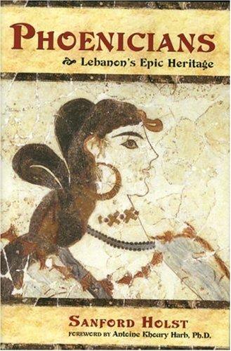 Phoenicians: Lebanon's Epic Heritage (SIGNED): Sanford Holst
