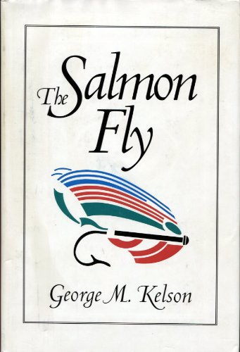 The Salmon Fly [Hardcover] by Kelson, George: Kelson, George