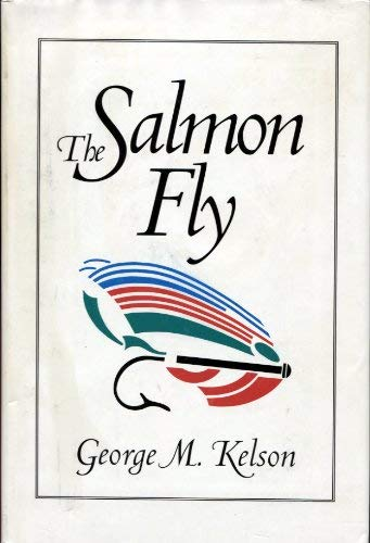 The Salmon Fly [Hardcover] by Kelson, George: George Kelson