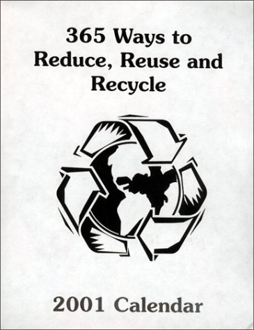 9781887273749: 365 Ways To Reduce, Reuse and Recycle