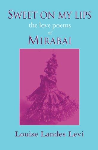 9781887276047: Sweet on My Lips: The Love Poems of Mirabai
