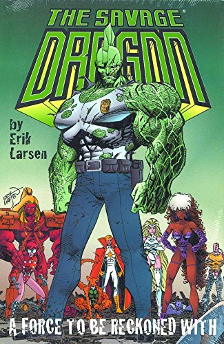 The Savage Dragon: A Force To Be Reckoned With: Larsen, Erik