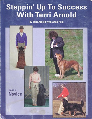 Steppin' Up To Success With Terri Arnold; Book 2 Novice: Terri Arnold