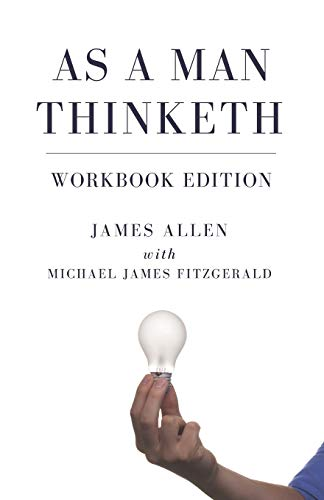 As a Man Thinketh Workbook Edition: James Allen