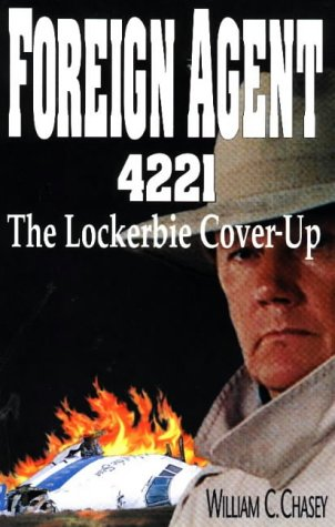 Foreign Agent 4221: The Lockerbie Cover-Up