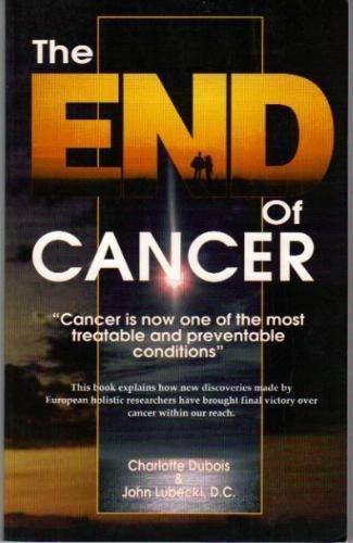 The End of Cancer: Dubois, Charlotte, Lubecki,