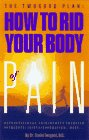 9781887314213: How To Rid Your Body of Pain