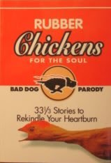 9781887317030: Rubber Chickens for the Soul: 50 1 2 Tales to Rekindle Your Heartburn