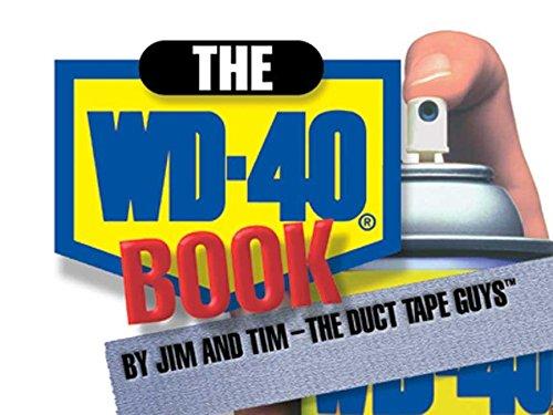 WD-40: Berg, Jim; Jim & Tim - the Duct Tape Guys; Nyberg, Tim