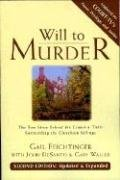 9781887317276: Will to Murder: The True Story Behind the Crimes & Trials Surrounding the Glensheen Killings