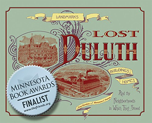 9781887317382: Lost Duluth: Landmarks, Industries, Buildings, Homes, and the Neighborhoods in Which They Stood