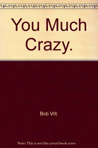 You Much Crazy: One Soldier's Story of Vietnam and Its Personal Aftermath {FIRST EDITION}