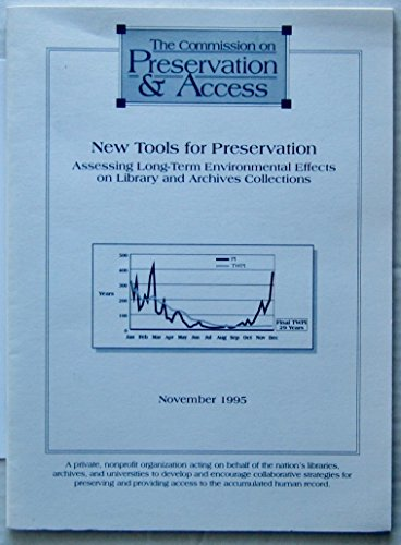9781887334464: New Tools for Preservation : Assessing Long-Term Environmental Effects on Library & Archive Collections