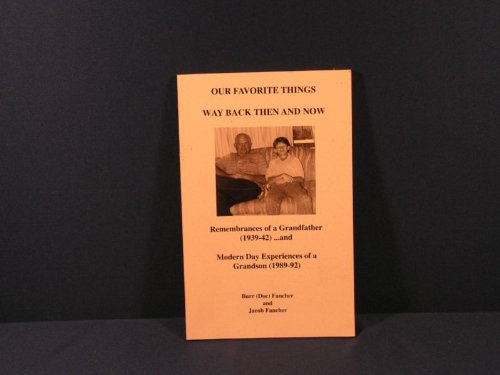 9781887335010: Our favorite things : way back then and now: Remembrances of a Grandfather (1939-42)... and modern day experiences of a grandson (1989-92)
