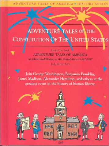 9781887337083: Adventure Tales of the Constitution of the United States (Adventure tales of America)