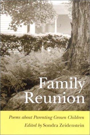 Family Reunion Poems About Parenting Grown Children: Zeidenstein, Sondra