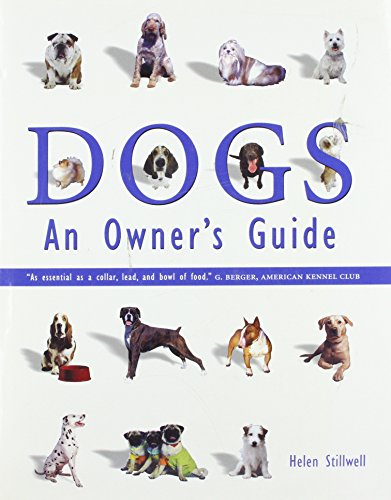 Dogs: An Owner's Guide: Stillwell, Helen