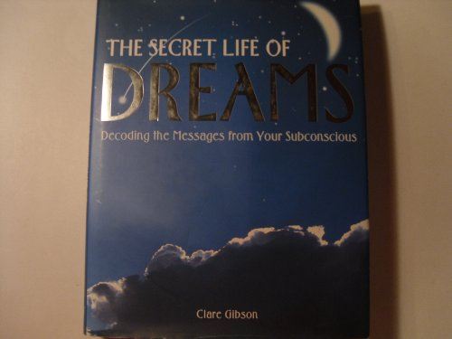9781887354349: The Secret Life of Dreams: Decoding the Messages from Your Subconscious