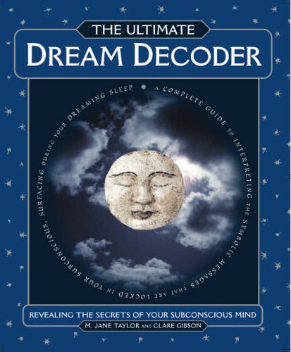 The Ultimate Dream Decoder: Revealing the Secrets: M. Jane Taylor,