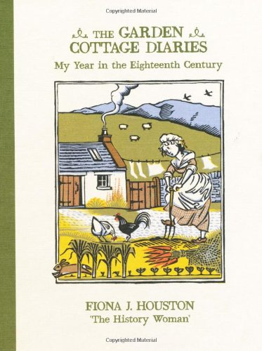 9781887354660: The Garden Cottage Diaries: My Year in the Eighteenth Century