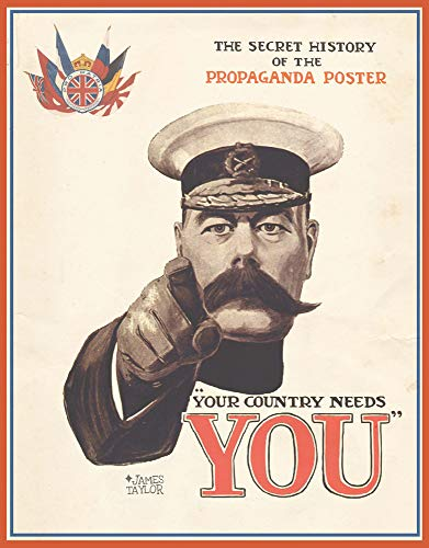 9781887354974: Your Country Needs You: The Secret History of the Propaganda Poster