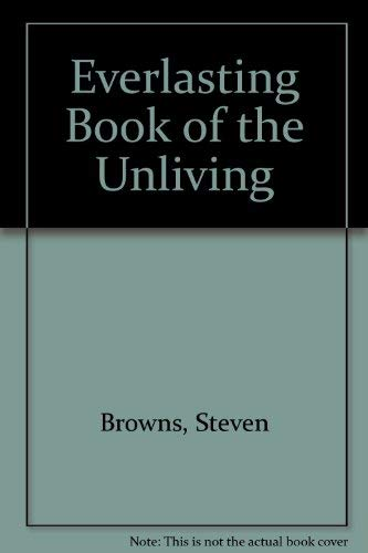Book of the Unliving (The Everlasting Roelplaying Game) (1887358137) by Elliott, Darryl; Rabinowitz, Alan; Brown, Steven C.; Brown, Steven