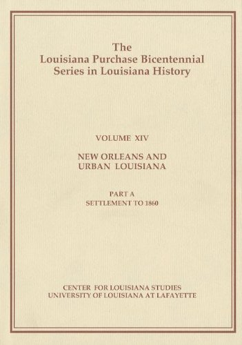 9781887366656: New Orleans And Urban Louisiana: Settlement to 1860 (Louisiana Purchase Bicentennial Series in Louisiana History)