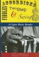 9781887366724: Accordions, Fiddles, Two Step & Swing: A Cajun Music Reader