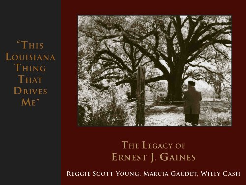 9781887366830: This Louisiana Thing That Drives Me: The Legacy of Ernest J. Gaines