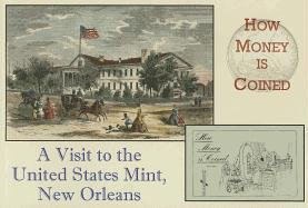 9781887366892: How Money Is Coined: A Visit to the United States Mint, New Orleans