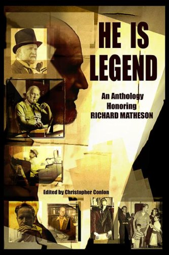 HE IS LEGEND: An Anthology Celebrating Richard Matheson [4x SIGNED + Photo]: Matheson, Richard; ...