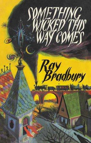 Something Wicked This Way Comes - Signed By Ray Bradbury: Bradbury, Ray
