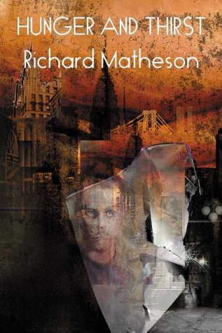 Hunger and Thirst: Richard Matheson