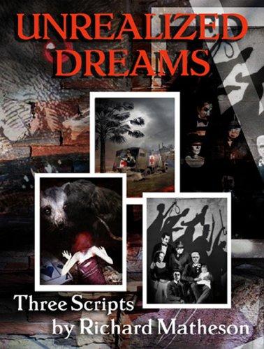 Unrealized Dreams: Matheson, Richard