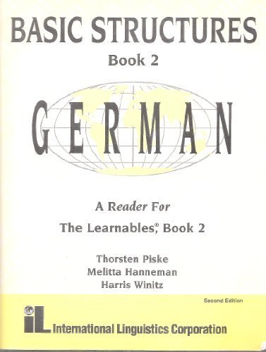 Basic Structures German Book 2 with Compact Discs: A Reader for The Learnables, Book 2: Thorsten ...