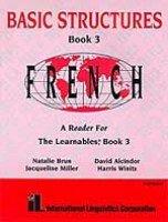 Basic Structures French: Book 3 with CDs: Natalie Brun, Jacqueline Miller, David Alcindor