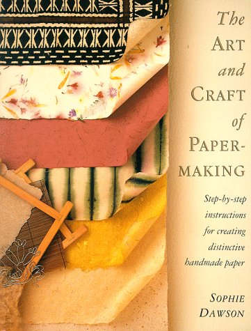 9781887374248: The Art And Craft of Papermaking: Step-by-Step Instructions for Creating Distinctive Handmade Paper