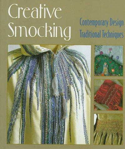 9781887374330: Creative Smocking: Contemporary Design Traditional Techniques