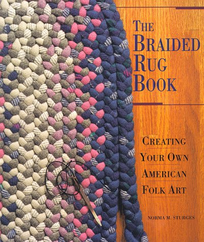9781887374538: The Braided Rug Book: Creating Your Own American Folk Art