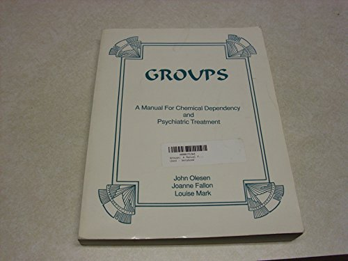 9781887398008: Groups: A manual for chemical dependency and psychiatric treatment