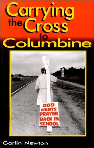 9781887399067: Carrying the Cross to Columbine