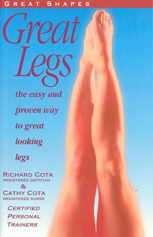 9781887413008: Great Shapes Great Legs: The Easy and Proven Way to Great Looking Legs