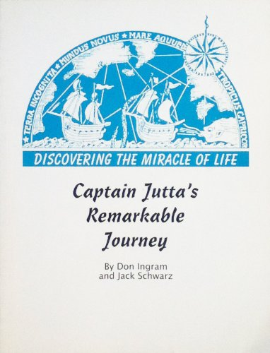 9781887417020: Captain Jutta's remarkable journey: Discovering the miracle of life!