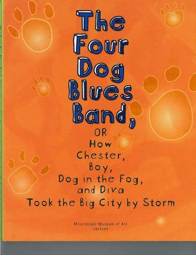 The Four Dog Blues Bands, or How Chester, Boy, Dog in the Fog, and Diva Took the Big City by Storm:...